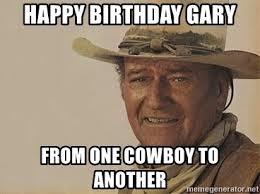 John Wayne Memes - happy birthday gary from one cowboy to another john wayne