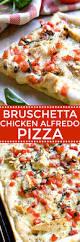 bruschetta chicken alfredo pizza recipe chicken alfredo pizza