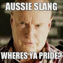 Meme Slang - australian slang memes home facebook