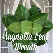 Magnolia Leaf Wreath Magnolia Leaf Wreath A Host Of Things