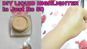 diy liquid highlighter in rs 50 diy strob cream how to make