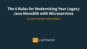 the 6 rules for modernizing your legacy java monolith with