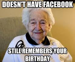 Top Internet Memes - top memes 9 doesnt have facebook remembers your birthday