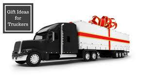Gifts For Truckers Trucking Tips Archives Planet Freight Inc