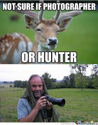Photographer Meme - 30 most funniest hunting meme pictures and images