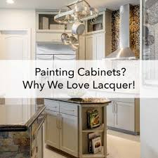 what of paint to use inside kitchen cabinets painting cabinets with lacquer is our preferred method