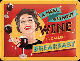 a meal without wine is called breakfast a meal without wine is called breakfast picture of la bodega