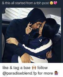 Tbh Meme - this all started from a tbh post like tag a bae follow