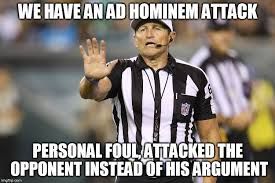 Personal Meme - ad hominem logical fallacy referee know your meme