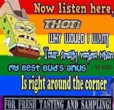 Ms Memes - dopl3r com memes now listen here ms best buds anus no homo