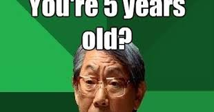 asian dad meme when i was your age daily vowel movements