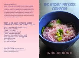 Kitchen Princess The Kitchen Princess Cookbook By Ally Jane Grossan 15 51