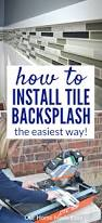 How To Do Tile Backsplash by How To Install A Tile Backsplash Easily Our Home Made Easy