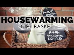 housewarming gift basket how to make a housewarming gift basket