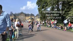 Bad Arolsen Viehmarktsumzug In Bad Arolsen Am 7 8 2014 Von Tubehorst1 Youtube