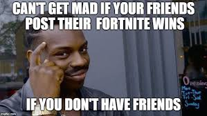 Dont Get Mad Meme - roll safe think about it meme imgflip