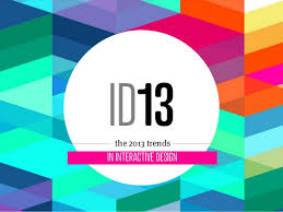 interactive design trends in interactive design 2013