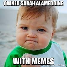 Owned Meme - owned sarah alameddine with memes victory baby meme generator