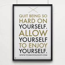enjoy yourself allow yourself to enjoy yourself your joyologist