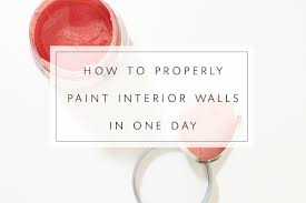 how to properly paint interior walls in one day scoutie