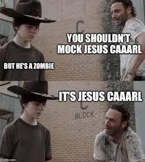 Zombie Jesus Meme - rick and carl meme imgflip