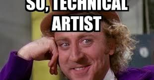 Artist Meme - cgmemes technical artist