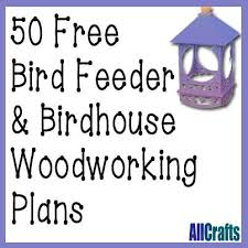 Easy Woodworking Plans Free by Best 25 Bird Feeder Plans Ideas On Pinterest Diy Wine Bottle