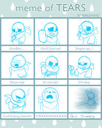 Tears Meme - meme of tears underswap sans by xxrosettacookiexx on deviantart