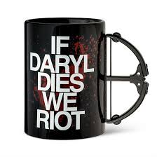 If Daryl Dies We Riot Meme - if daryl dies we riot crossbow mug shut up and take my money