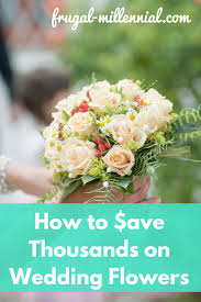 how to save money on wedding flowers the frugal wedding 5 ways to save money on flowers frugal