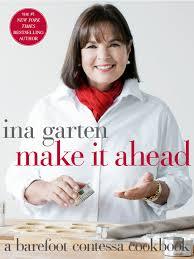thanksgiving recipes ina garten ina garten make it ahead cookbook