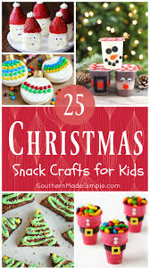 25 edible christmas crafts for kids craft snacks and holidays