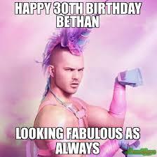 30th Birthday Memes - happy 30th birthday bethan looking fabulous as always meme
