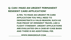 can i make an urgent canadian permanent resident card application