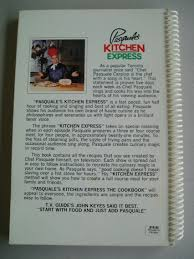 Kitchen Express Pasquale U0027s Kitchen Express Cookbook Volume One Pasquale Carpino