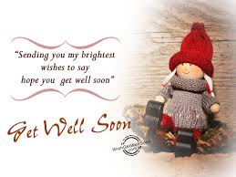 you wishes get well soon
