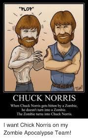 Zombie Apocalypse Meme - plop chuck norris when chuck norris gets bitten by a zombie he doesn