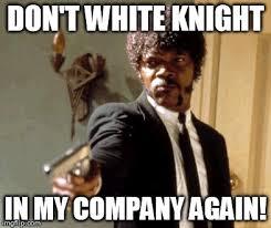White Knight Meme - wasitu s images imgflip