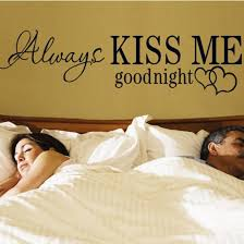 Wall Quotes For Bedroom by Always Kiss Me Good Night Wall Quotes Decals For Bedroom Living Room