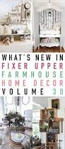 what u0027s new in fixer upper farmhouse home decor volume 30 the