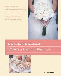 how to start a wedding planning business how to start a home based wedding planning business home based