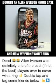Allen Iverson Meme - bought an allen iverson phone case nba memes and now my phone