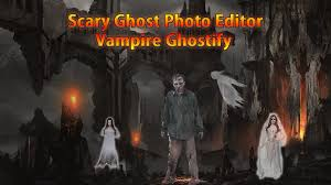 scary ghost photo editor vampire ghostify android apps on