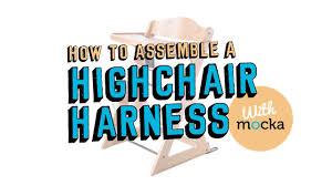 Svan High Chair Assembly Instructions How To Assemble A Mocka High Chair Harness Original U0026 Soho High