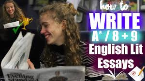 top 10 tips for how to write a 8 u0026 9 english literature essay