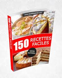 livre de cuisine facile livre 150 recettes faciles et rapides recette special