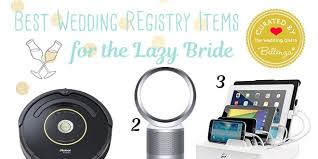 wedding registry electronics best wedding registry items for the lazy yet modern
