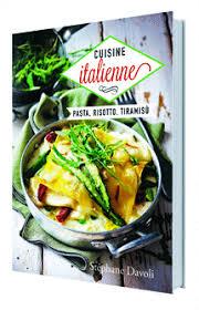 livre cuisine italienne cuisine italienne de stéphane davoli au nouvelles clés livre
