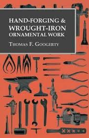 forging and wrought iron ornamental work f googerty