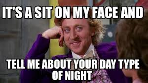 Sit On My Face Meme - meme creator it s a sit on my face and tell me about your day
